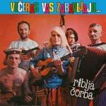 Album_Riblja Corba - Veceras vas zabavljaju muzicari koji piju