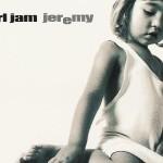 Pearl Jam – Jeremy