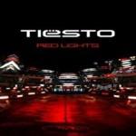 Tiësto – Red Lights