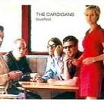The Cardigans – Lovefool