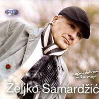 Album_Zeljko Samardzic--Kojim dobrom mila moja