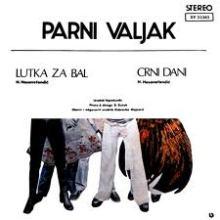 Parni Valjak - Lutka Za Bal_Crni Dani