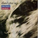 Peter Gabriel & Kate Bush – Don't Give Up