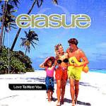 Erasure – I Love to Hate You