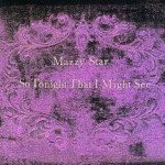 Album_Mazzy Star - So Tonight That I Might See