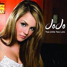 JoJo – Too Little, Too Late