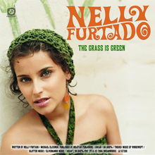 Nelly Furtado - The Grass Is Green