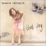 Natalie Imbruglia – That Day
