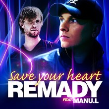 Remady - Save Your Heart