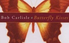 Bob Carlisle – Butterfly Kisses