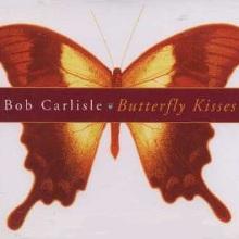 Album_ Bob Carlisle - Butterfly Kisses (Shades of Grace)
