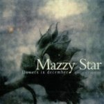Mazzy Star – Flowers in December