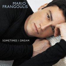Album_Mario Frangoulis – Sometimes I Dream