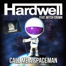 Hardwell ft. Mitch Crown - Call Me A Spaceman