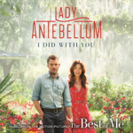 Lady Antebellum – I Did With You