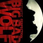 Album_Aesthetic Perfection - Big Bad Wolf