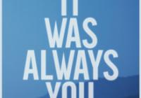 Maroon 5 – It Was Always You