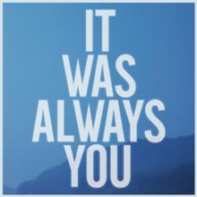 Maroon 5 - It Was Always You