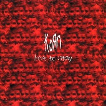 Korn – Here To Stay