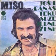Miso Kovac - Jos i danas teku suze