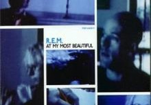 R.E.M. – At My Most Beautiful