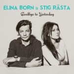 Elina Born & Stig Rästa – Goodbye To Yesterday
