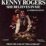 Kenny Rogers – She Believes In Me
