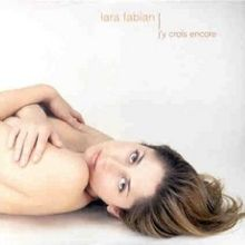 Lara Fabian - J'Y Crois Encore