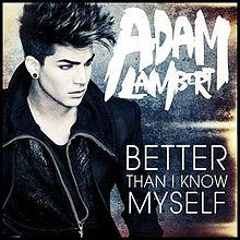 Adam Lambert - Better Than I Know Myself