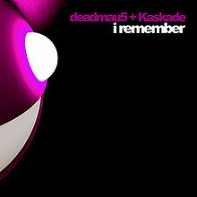 deadmau5 and Kaskade - I Remember