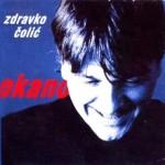 Album_Zdravko Colic - Okano