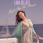 Lana Del Rey – High By The Beach