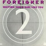 Foreigner – Waiting For A Girl Like You