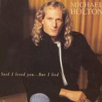 Michael Bolton – Said I Loved You…But I Lied