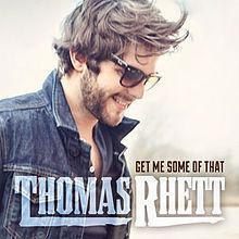 Thomas Rhett - Get Me Some Of That
