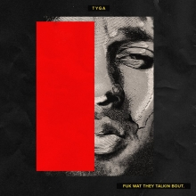 Album_Tyga - Fuk Wat They Talkin Bout