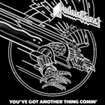 Judas Priest – You've Got Another Thing Comin'