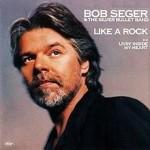 Bob Seger – Like a Rock