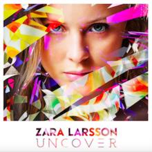 Album_Zara Larsson - Uncover