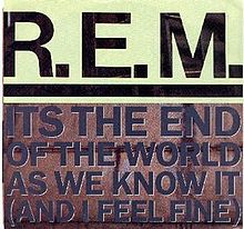 rem-its-the-end-of-the-world-as-we-know-it