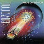 Journey – Who's Crying Now
