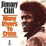 Jimmy Cliff – Many Rivers To Cross