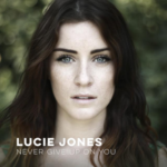 Lucie Jones – Never Give Up On You