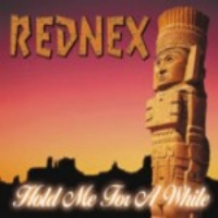 Rednex – Hold Me For A While