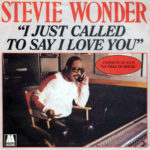 Stevie Wonder – I Just Called To Say I Love You