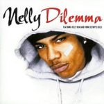 Nelly – Dilemma ft. Kelly Rowland