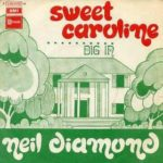 Neil Diamond – Sweet Caroline