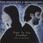 Sarah Brightman & Andrea Bocelli – Time to Say Goodbye