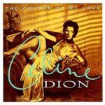 Celine Dion – Everybody's Talkin My Baby Down